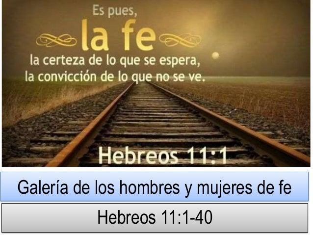 Galería de los hombres y mujeres de fe Hebreos 11:1-40