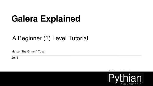 """Galera Explained A Beginner (?) Level Tutorial Marco """"The Grinch"""" Tusa 2015"""