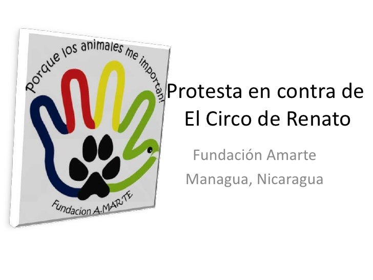 Protesta en contra de El Circo de Renato<br />Fundación Amarte<br />Managua, Nicaragua<br />