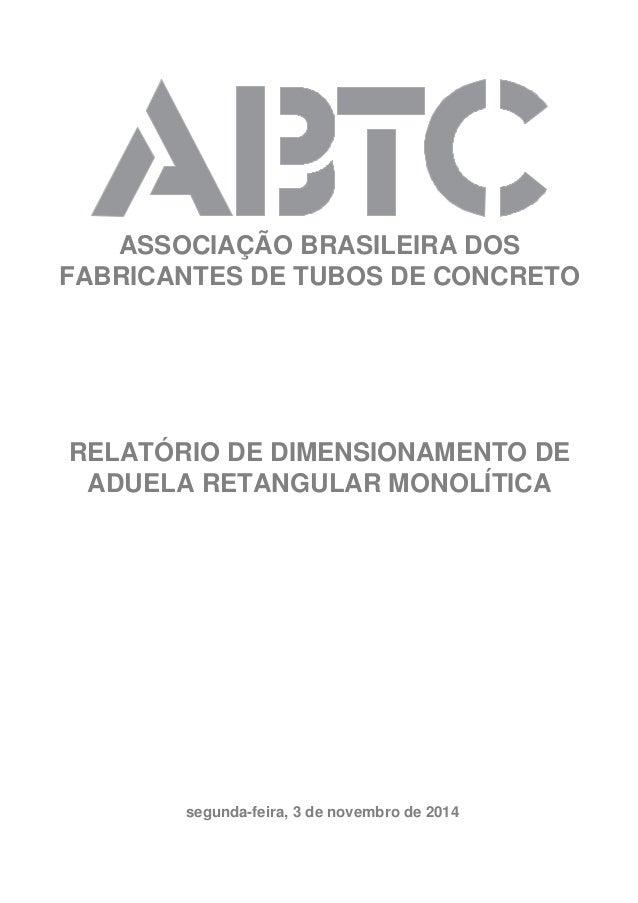 segunda-feira, 3 de novembro de 2014 ASSOCIAÇÃO BRASILEIRA DOS FABRICANTES DE TUBOS DE CONCRETO RELATÓRIO DE DIMENSIONAMEN...