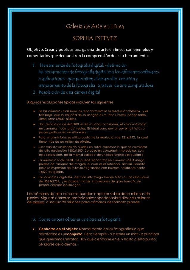 Galeria de Arte en Línea SOPHIA ESTEVEZ Objetivo: Crear y publicar una galeria de arte en línea, con ejemplos y comentario...