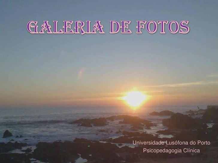 Universidade Lusófona do Porto     Psicopedagogia Clínica