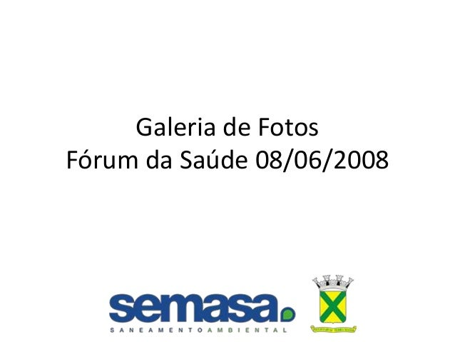 Galeria de Fotos Fórum da Saúde 08/06/2008