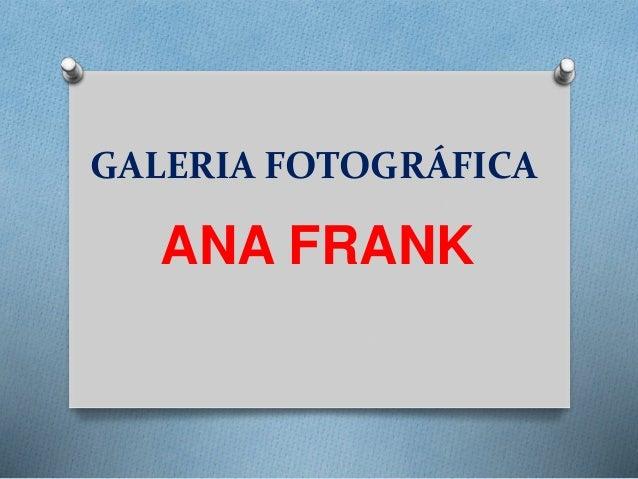 GALERIA FOTOGRÁFICA ANA FRANK