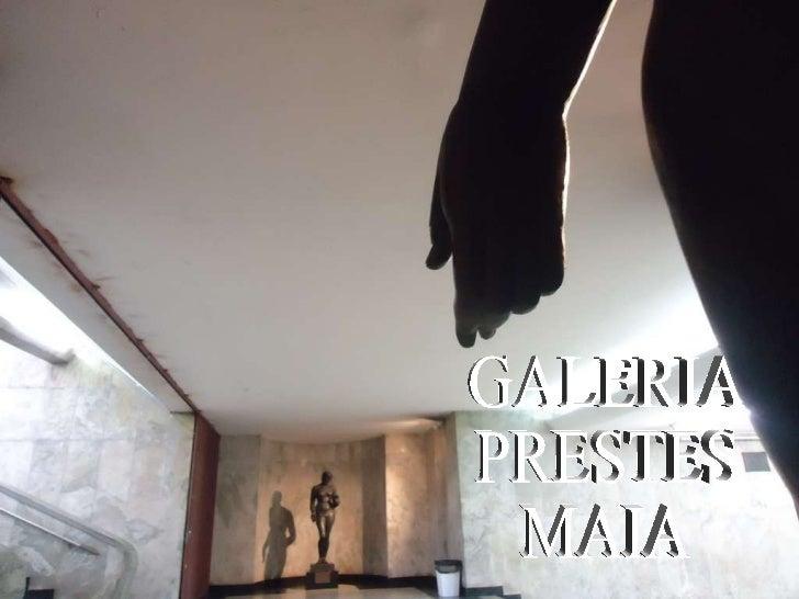 GALERIA  PRESTES  MAIA