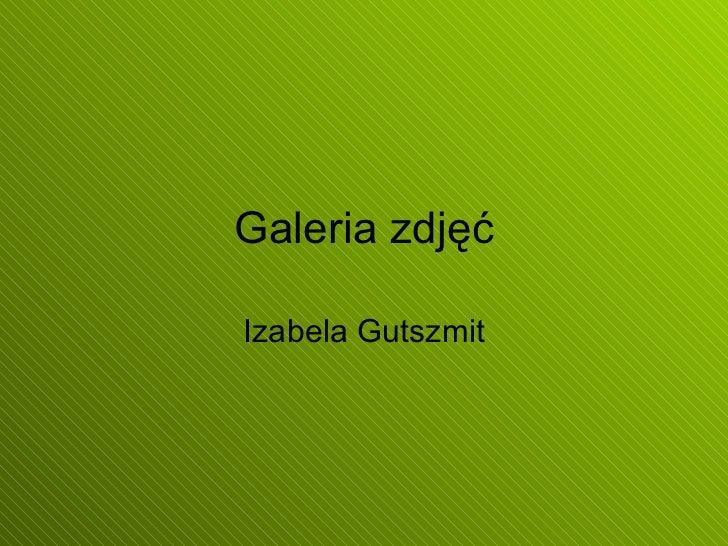 Galeria zdjęć Izabela Gutszmit
