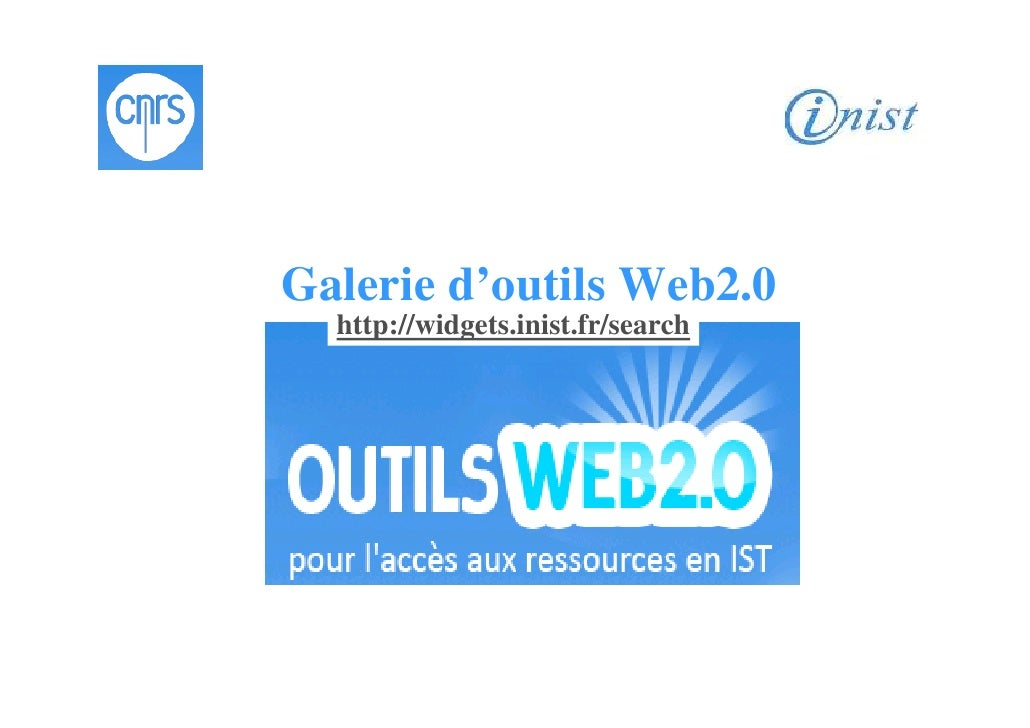 Galerie d'outils Web2.0   http://widgets.inist.fr/search