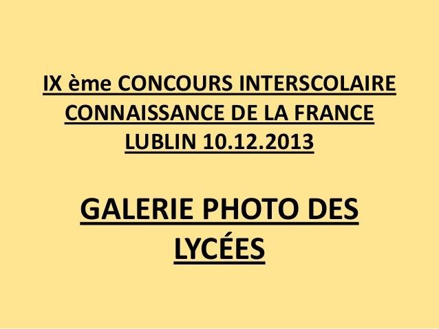 IX ème CONCOURS INTERSCOLAIRE CONNAISSANCE DE LA FRANCE LUBLIN 10.12.2013  GALERIE PHOTO DES LYCÉES