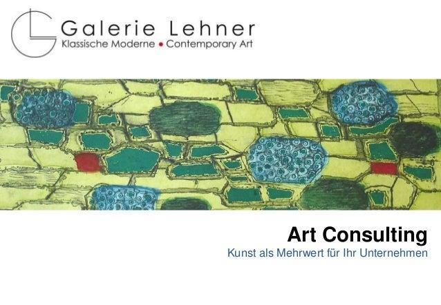 Art Consulting Kunst als Mehrwert für Ihr Unternehmen