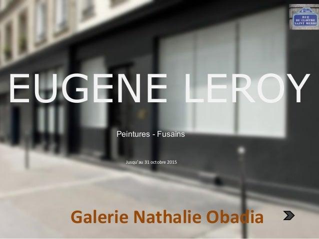 EUGENE LEROY Galerie Nathalie Obadia Peintures - Fusains Jusqu'au 31 octobre 2015