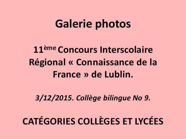 Galerie photos 11ème Concours Interscolaire Régional « Connaissance de la France » de Lublin. 3/12/2015. Collège bilingue ...