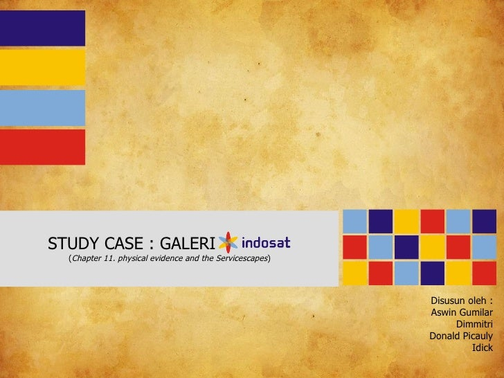 STUDY CASE : GALERI INDOSAT  (Chapter 11. physical evidence and the Servicescapes)                                        ...