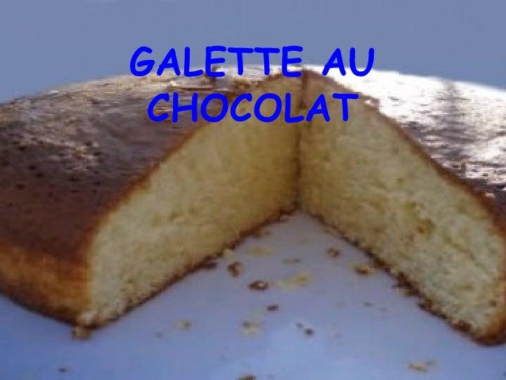 GALETTE AU CHOCOLAT