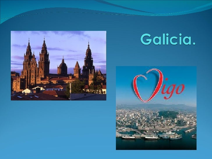 Situation. Galicia is located in northwestern Spain and Vigo is placed in south- western Galicia.