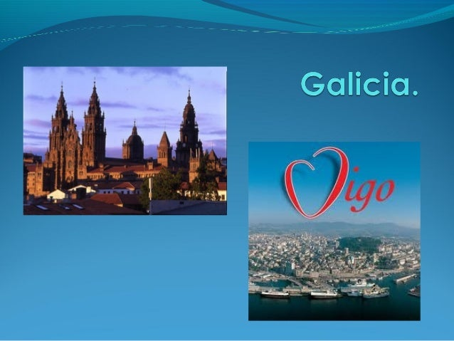 Situation. Galicia is located  in northwestern Spain and Vigo is placed in southwestern Galicia.