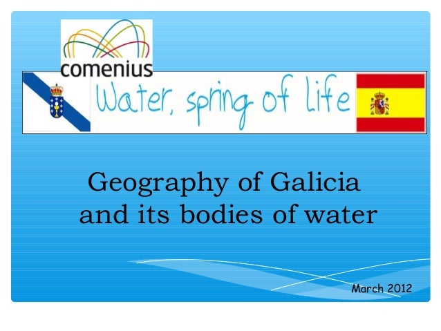 Geography of Galiciaand its bodies of waterMarch 2012