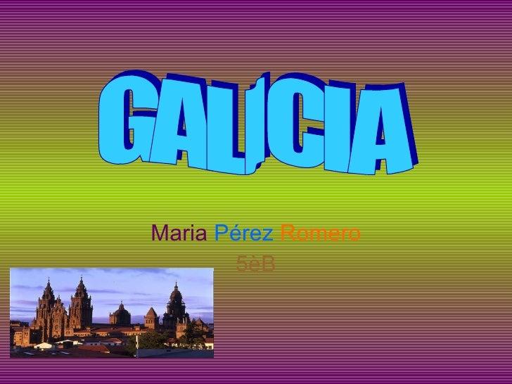 Maria  Pérez   Romero 5èB GALICIA