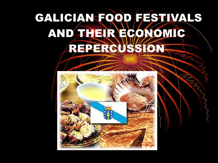 GALICIAN FOOD FESTIVALS AND THEIR ECONOMIC REPERCUSSION