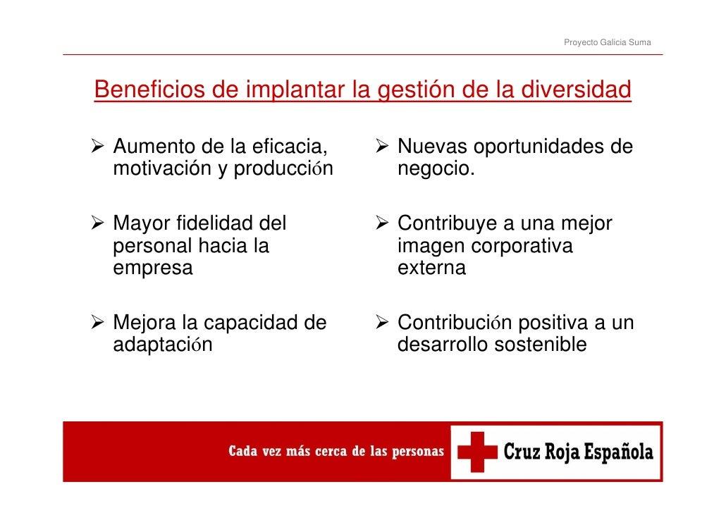 Proyecto Galicia SumaBeneficios d i l t l gestión d l diB   fi i de implantar la tió de la diversidad                     ...
