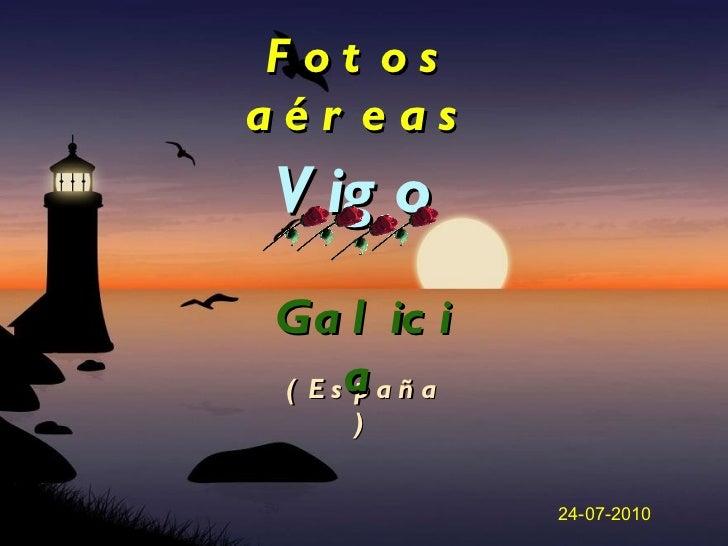 Vigo ( España )  Fotos aéreas Galicia 24-07-2010
