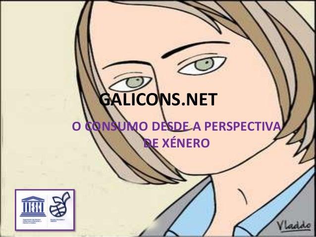 GALICONS.NETO CONSUMO DESDE A PERSPECTIVA        DE XÉNERO