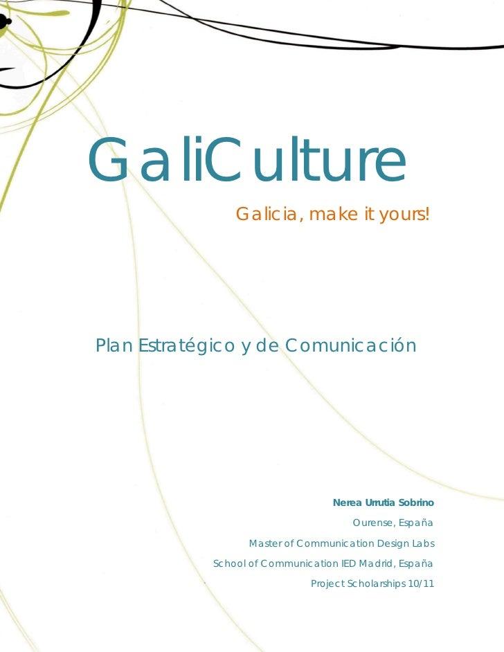 GaliCulture                    Galicia, make it yours!    Plan Estratégico y de Comunicación                       ...