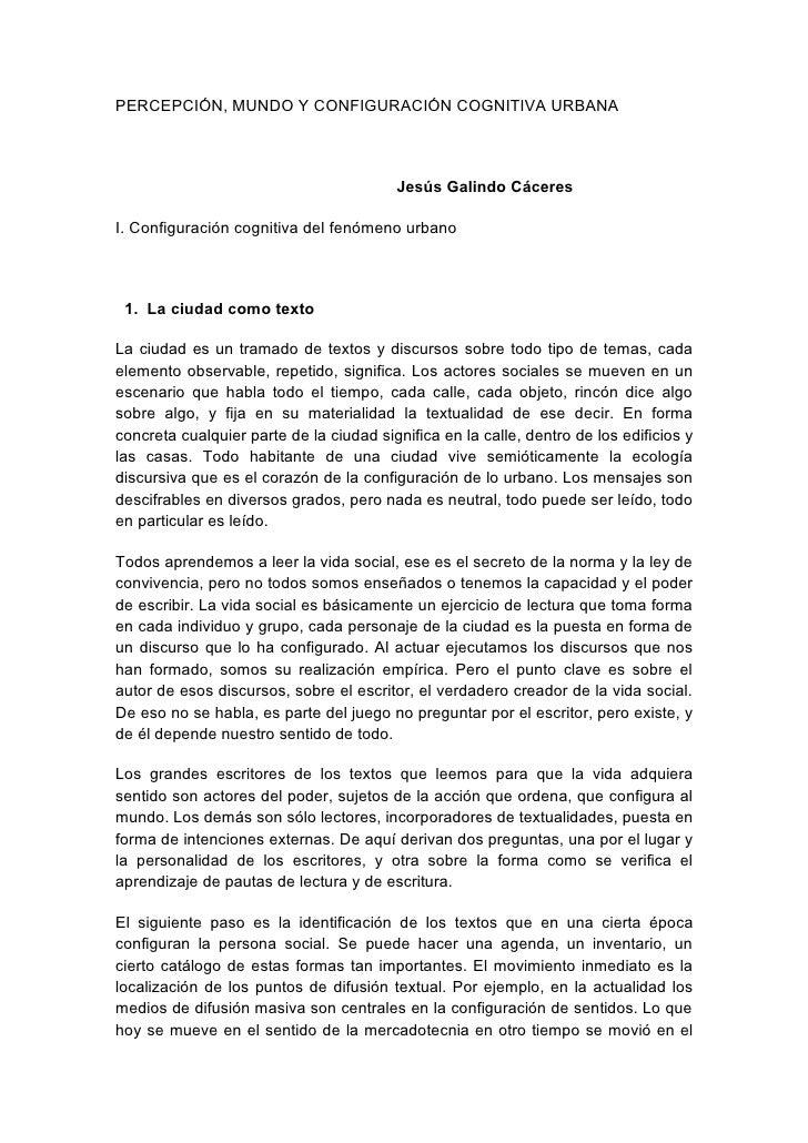 PERCEPCIÓN, MUNDO Y CONFIGURACIÓN COGNITIVA URBANA                                         Jesús Galindo CáceresI. Configu...