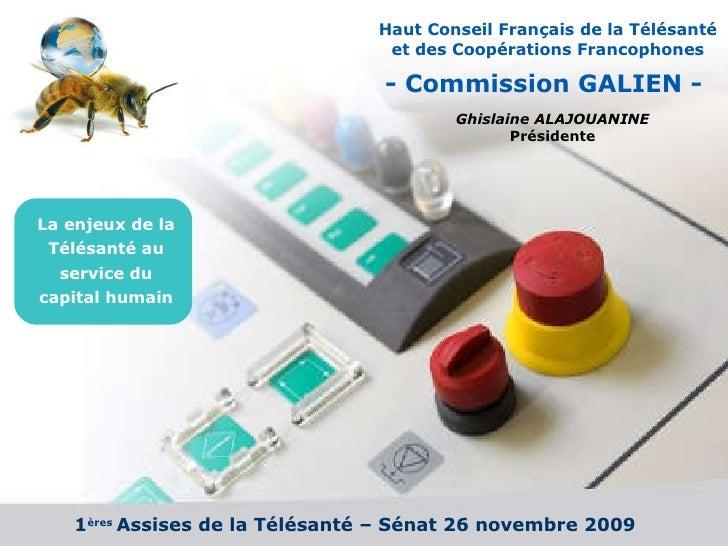 1 ères  Assises de la Télésanté – Sénat 26 novembre 2009  Haut Conseil Français de la Télésanté et des Coopérations Franco...