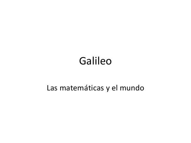 GalileoLas matemáticas y el mundo