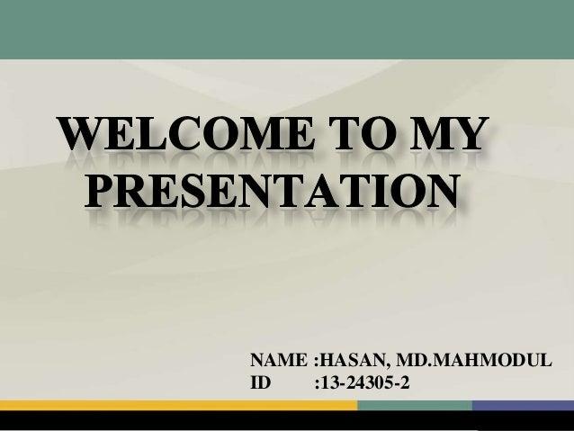NAME :HASAN, MD.MAHMODUL ID :13-24305-2