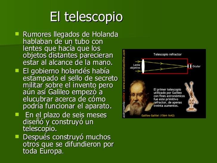 El telescopio <ul><li>Rumores llegados de Holanda hablaban de un tubo con lentes que hacía que los objetos distantes parec...