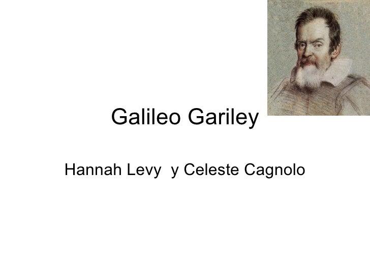 Galileo Gariley Hannah Levy  y Celeste Cagnolo