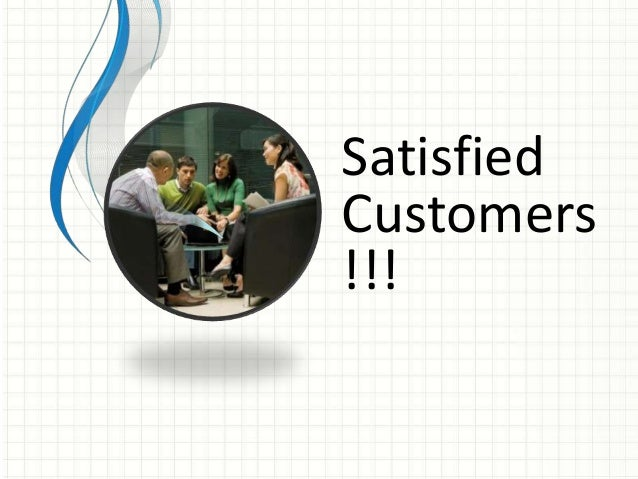Satisfied Customers !!!