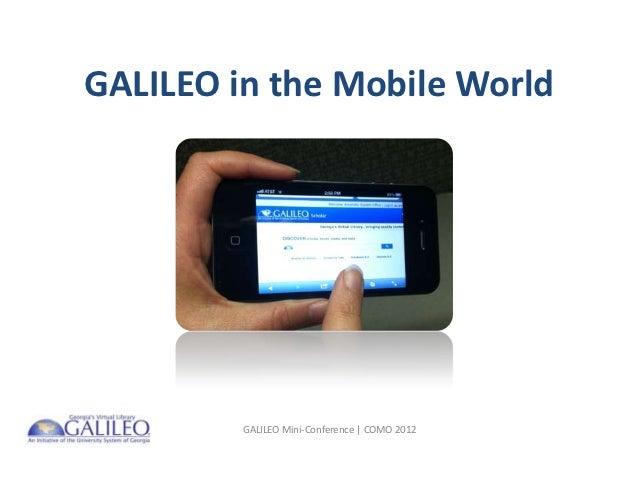 GALILEO in the Mobile World         GALILEO Mini-Conference   COMO 2012