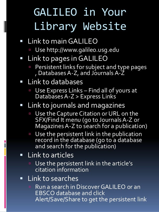 GALILEO in Your    Library Website Link to main GALILEO   Use http://www.galileo.usg.edu Link to pages in GALILEO   Pe...