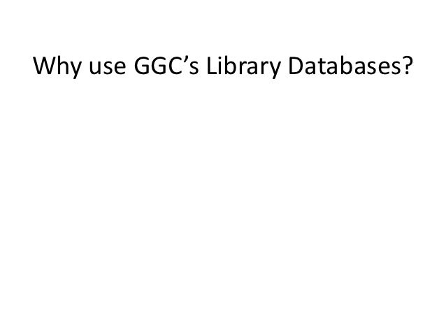 Why use GGC's Library Databases?