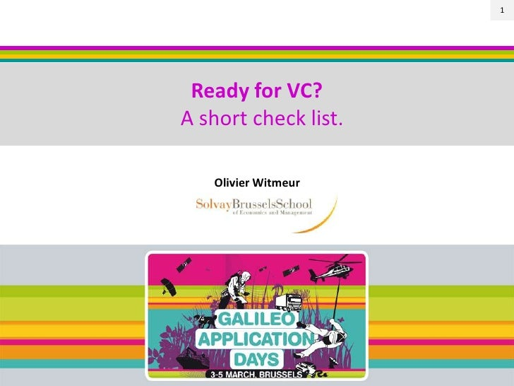 Ready for VC?  A short check list.<br />Olivier Witmeur<br />1<br />