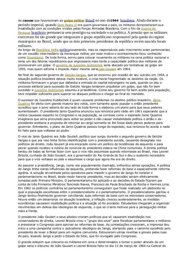 As causas que favoreceram ao golpe militar Brasil no ano de1964 brasileira. Ainda durante o  período imperial, quando Dom ...