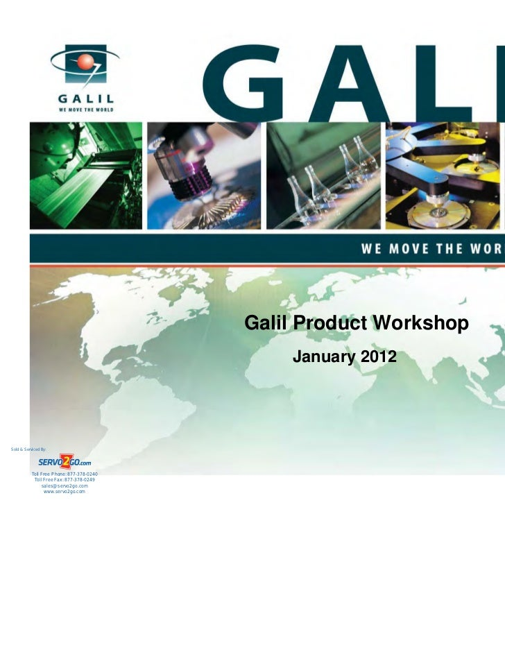 Galil Product Workshop                                               January 2012Sold & Serviced By:           Toll Free P...