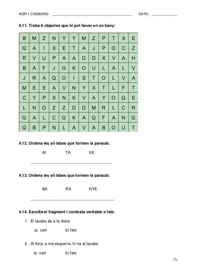 NOM I COGNOMS: ______________________________________ DATA: ____________  114  4.11. Troba 6 objectes que hi pot haver en ...