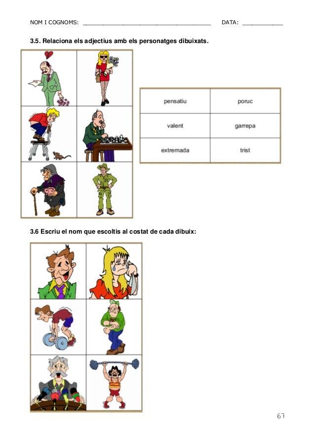 NOM I COGNOMS: ______________________________________ DATA: ____________  67  3.5. Relaciona els adjectius amb els persona...