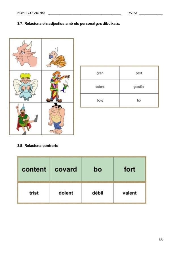 NOM I COGNOMS: ______________________________________ DATA: ____________  68  3.7. Relaciona els adjectius amb els persona...