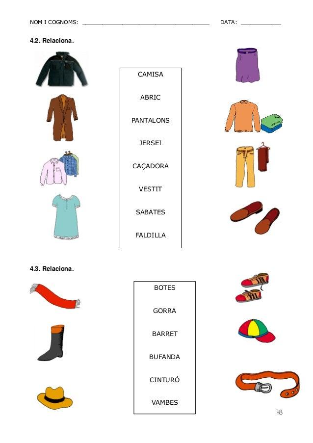 NOM I COGNOMS: ______________________________________ DATA: ____________  78  4.2. Relaciona.  4.3. Relaciona.  CAMISA  AB...