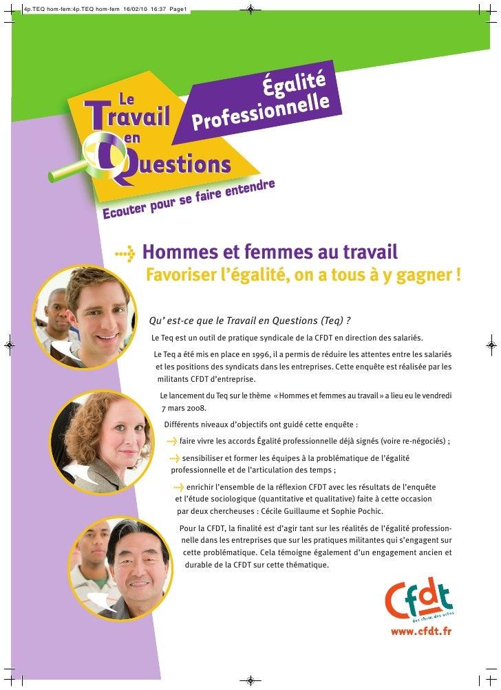 >   Hommes et femmes au travail     Favoriser l'égalité, on a tous à y gagner !      Qu'est-ce que le Travail en Questions...