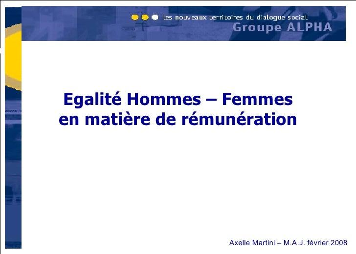 Egalité Hommes – Femmes en matière de rémunération Axelle Martini – M.A.J. février 2008