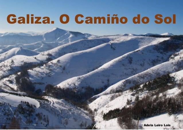 Galiza. O Camiño do Sol Adela Leiro Lois