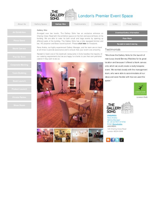 London's Premier Event Space About Us  Art Exhibition  Press Event  Gallery Specs  Gallery Hire  Testimonials  Contact Us ...