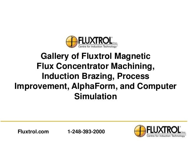 Gallery of Fluxtrol Magnetic Flux Concentrators