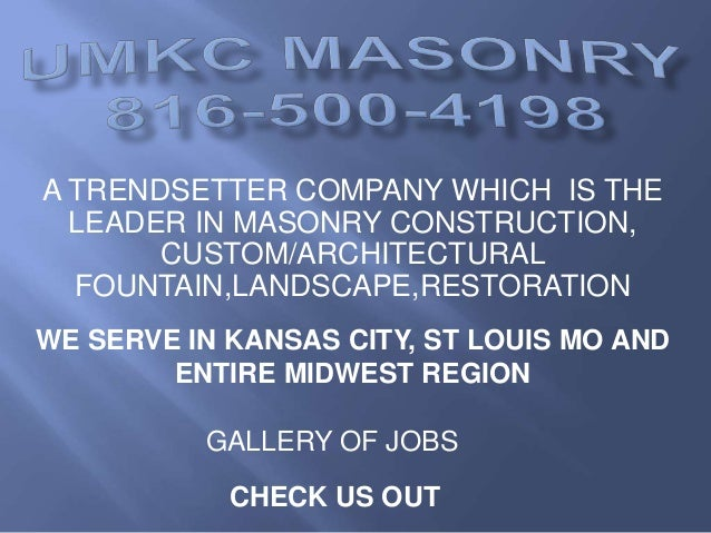 A TRENDSETTER COMPANY WHICH IS THE LEADER IN MASONRY CONSTRUCTION, CUSTOM/ARCHITECTURAL FOUNTAIN,LANDSCAPE,RESTORATION WE ...