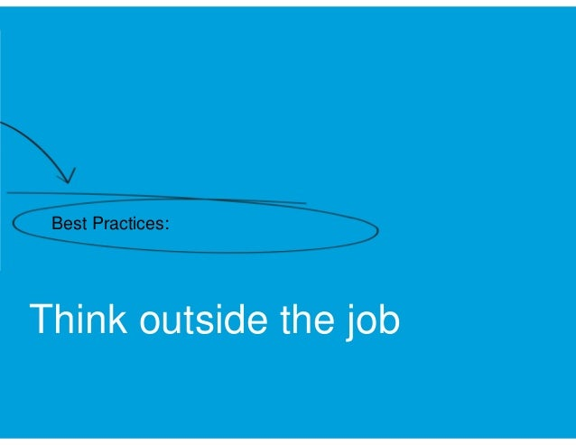 Best Practices:  Think outside the job